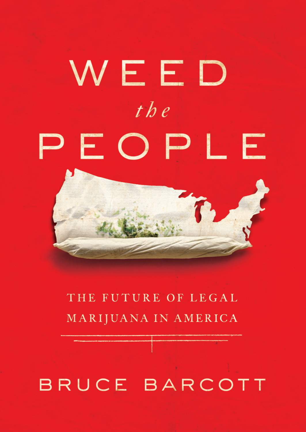 Image of Bruce Barcott's book, Weed the People